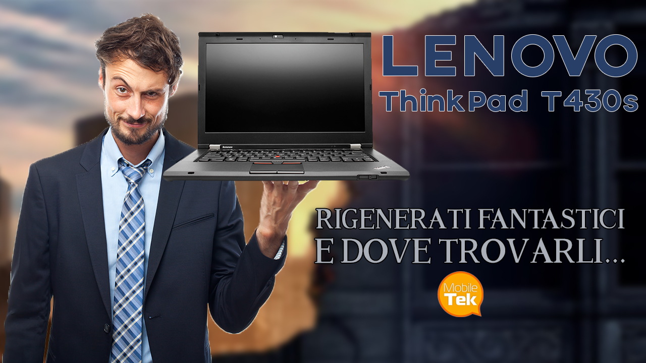 Lenovo Thinkpad T430s Rigenerato Garantito